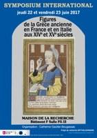 Figures de la Grèce ancienne en France et en Italie aux xive et xve siècles. colloque international 22-23 juin 2017